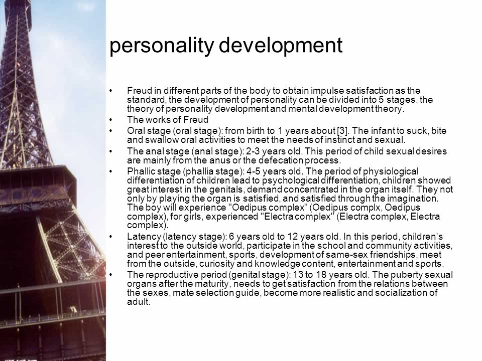 personality development Freud in different parts of the body to obtain impulse satisfaction as the standard, the development of personality can be div