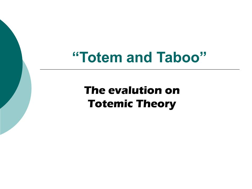 The evalution on Totemic Theory Totem and Taboo