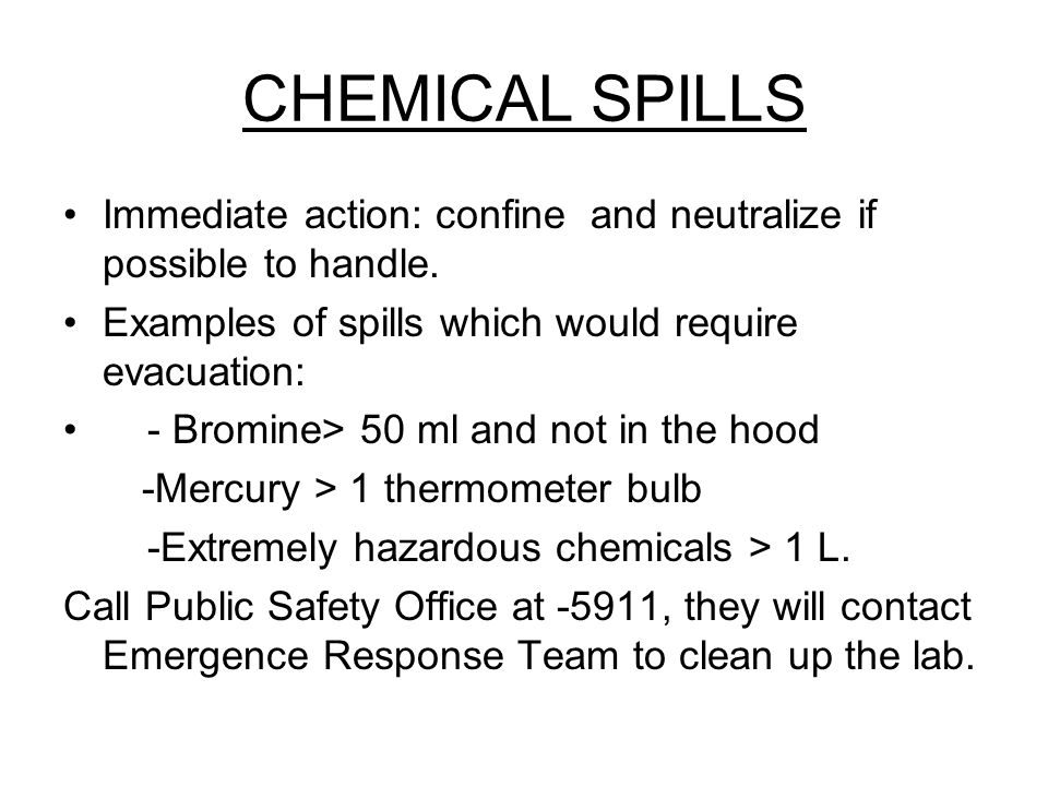 CHEMICAL SPILLS Immediate action: confine and neutralize if possible to handle.
