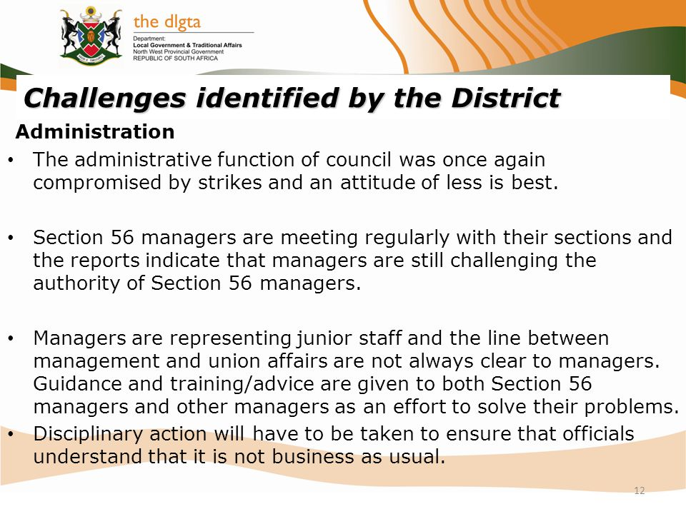 Challenges identified by the District Administration The administrative function of council was once again compromised by strikes and an attitude of less is best.