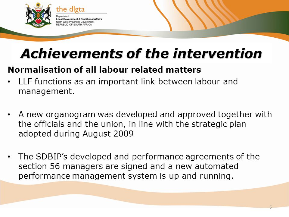 Achievements of the intervention Normalisation of all labour related matters LLF functions as an important link between labour and management.
