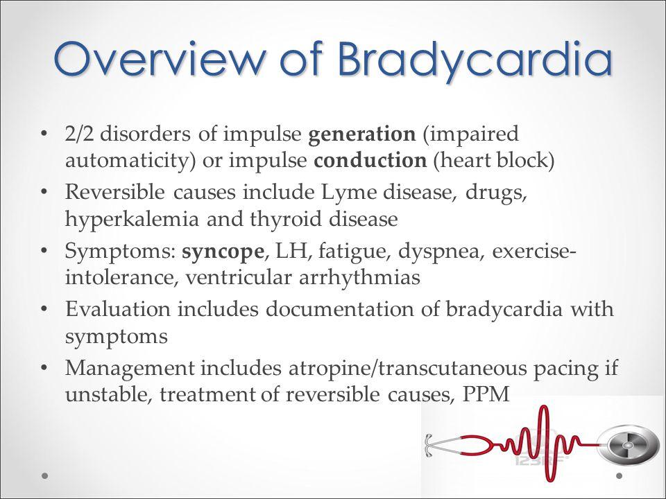 Impaired automaticity Sinus brady not necessarily pathologic (i.e.