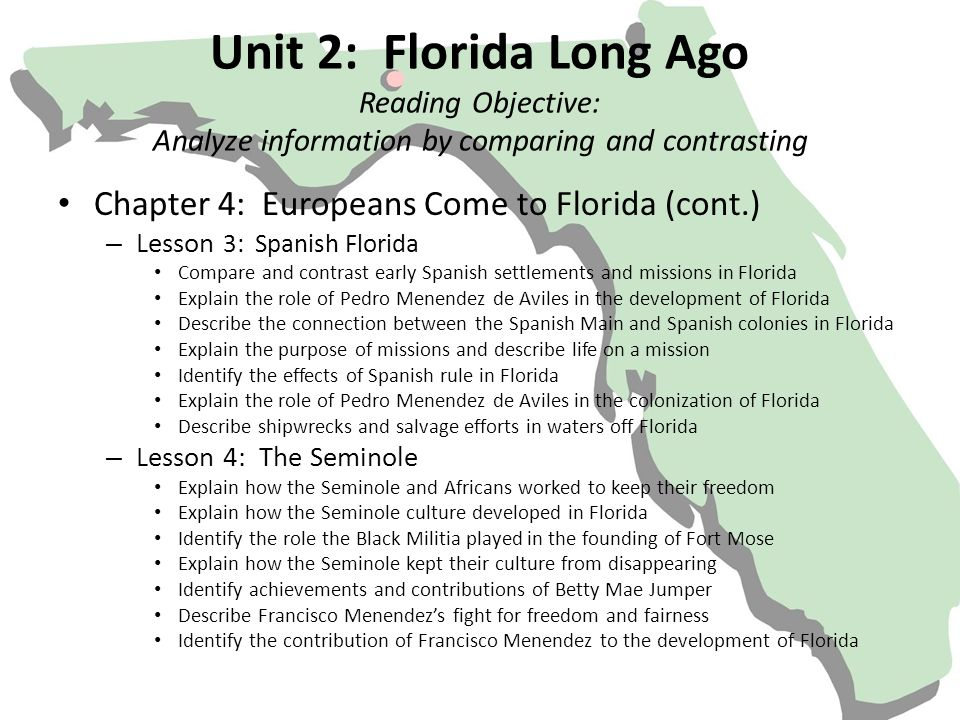 Unit 2: Florida Long Ago Reading Objective: Analyze information by comparing and contrasting Chapter 4: Europeans Come to Florida (cont.) – Lesson 3: