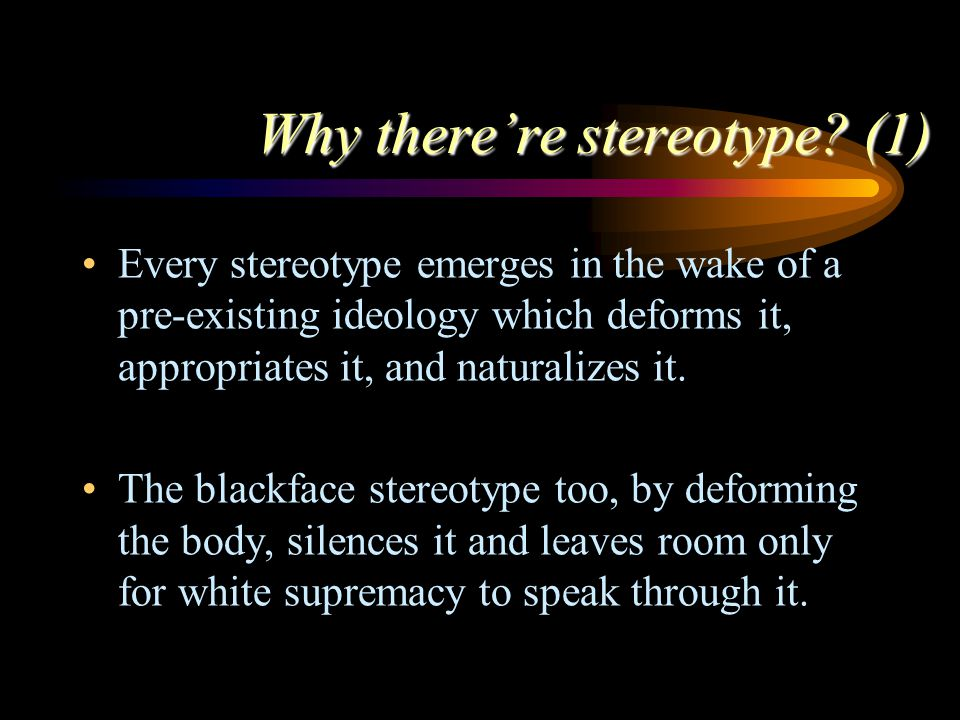 Why there're stereotype.