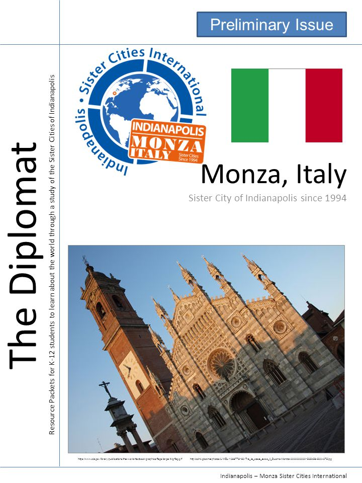 Indianapolis – Monza Sister Cities International The Diplomat Resource Packets for K-12 students to learn about the world through a study of the Siste