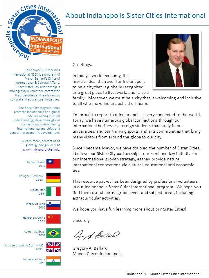 Indianapolis – Monza Sister Cities International Indianapolis Sister Cities International (ISCI) is a program of Mayor Ballard's Office of International & Cultural Affairs.