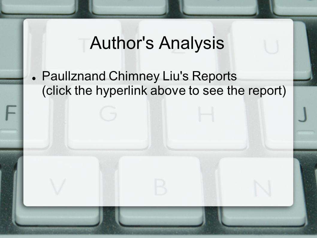 Author s Analysis Paullznand Chimney Liu s Reports (click the hyperlink above to see the report)
