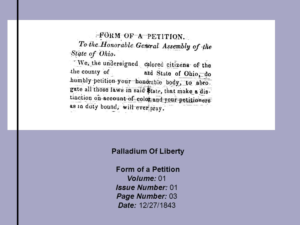 Palladium Of Liberty Form of a Petition Volume: 01 Issue Number: 01 Page Number: 03 Date: 12/27/1843