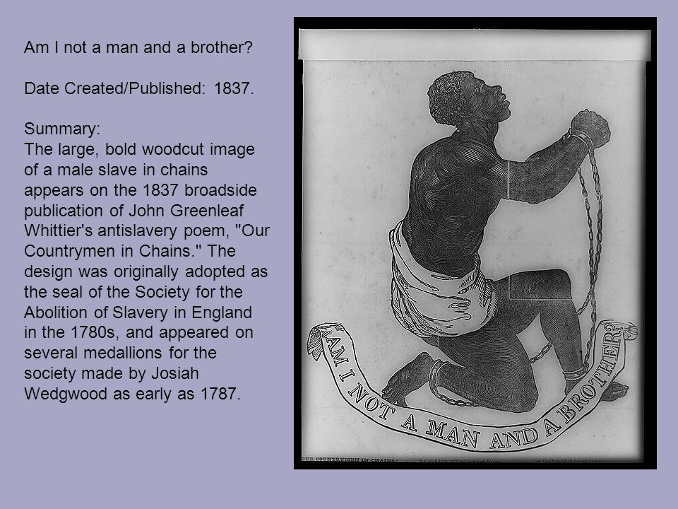 Am I not a man and a brother. Date Created/Published: 1837.