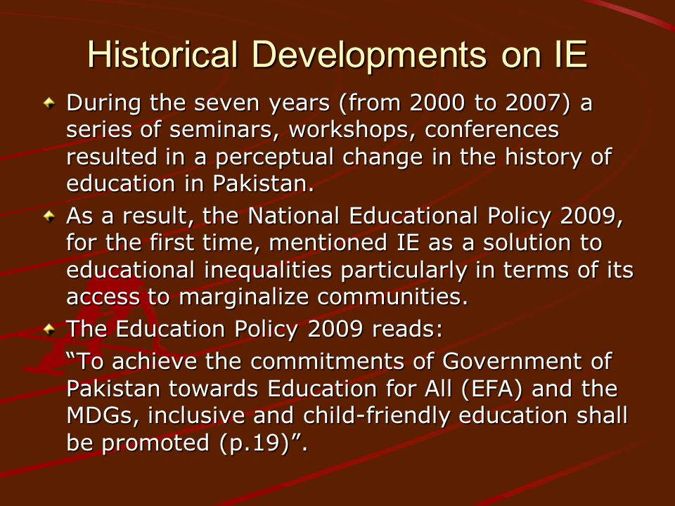 Historical Developments on IE During the seven years (from 2000 to 2007) a series of seminars, workshops, conferences resulted in a perceptual change