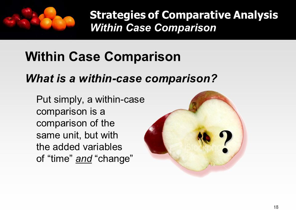 18 Within Case Comparison What is a within-case comparison.