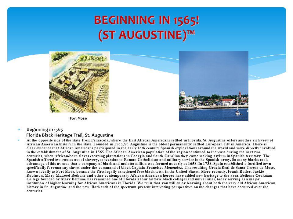 BEGINNING IN 1565.(ST AUGUSTINE)™  Beginning in 1565 Florida Black Heritage Trail, St.