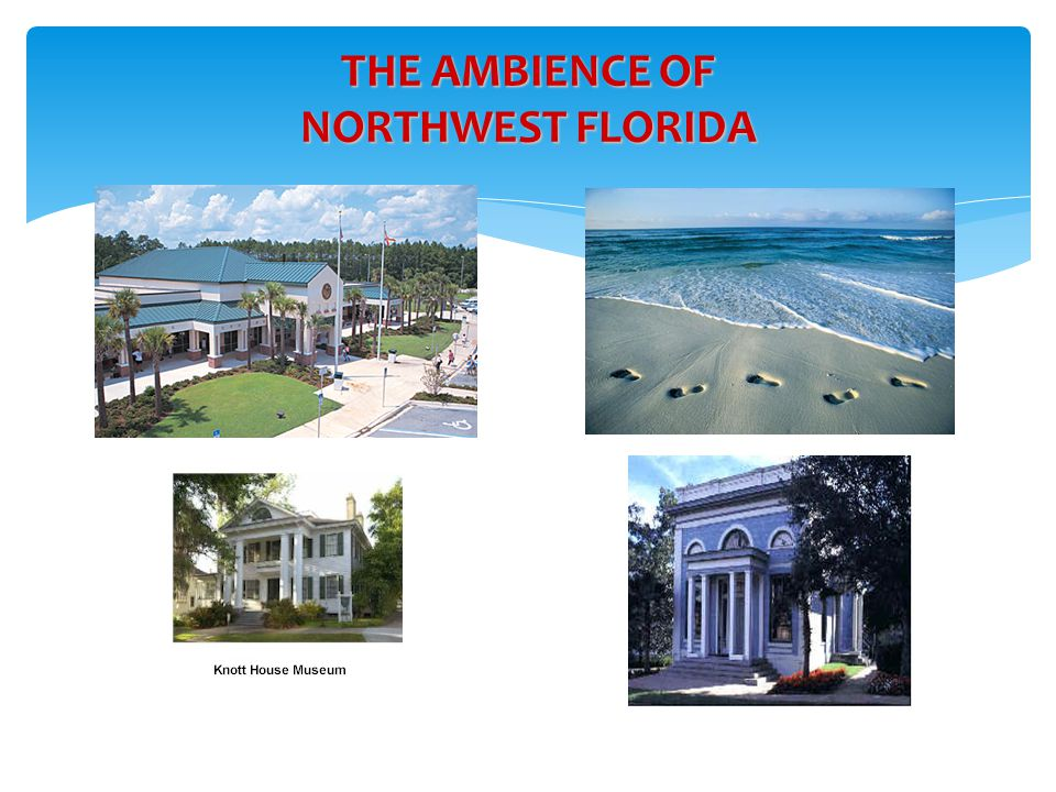 THE AMBIENCE OF NORTHWEST FLORIDA