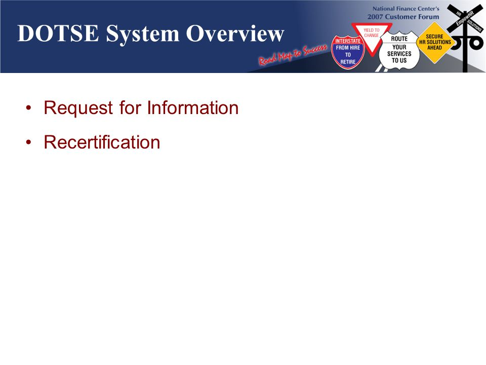 DOTSE System Overview Request for Information Recertification
