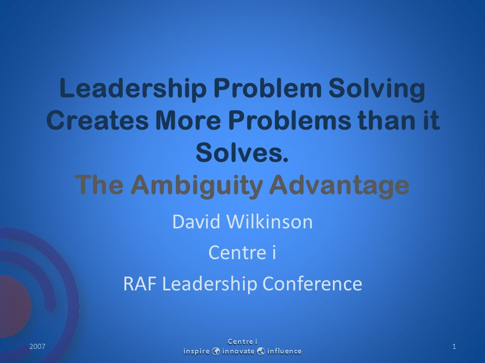 Leadership Problem Solving Creates More Problems than it Solves.