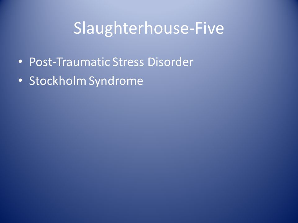Slaughterhouse-Five Post-Traumatic Stress Disorder Stockholm Syndrome