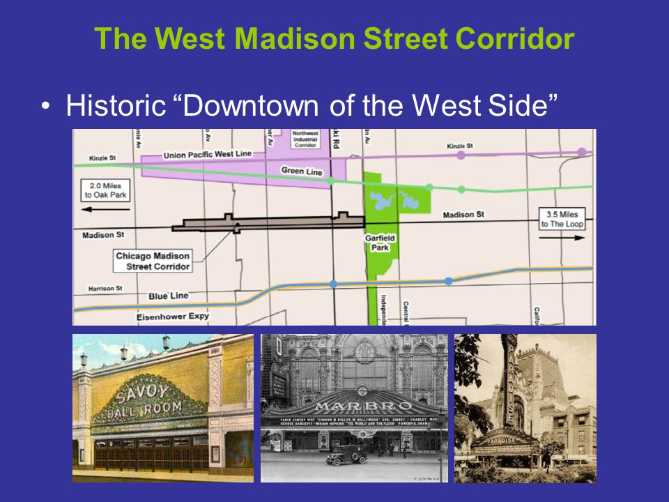 The West Madison Street Corridor Historic Downtown of the West Side