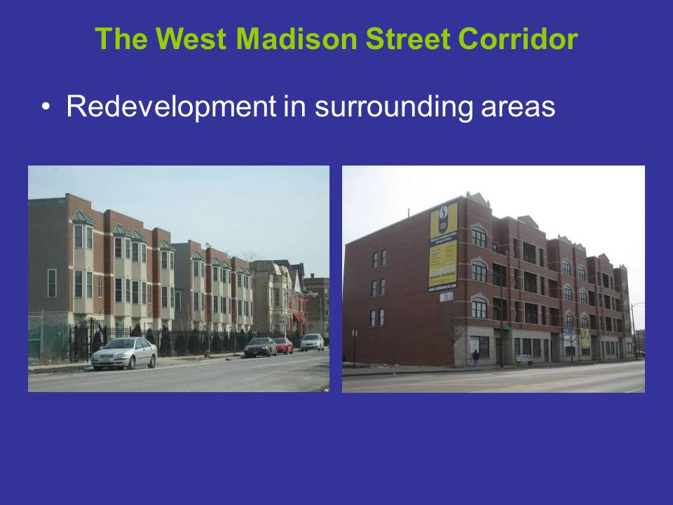 The West Madison Street Corridor Redevelopment in surrounding areas