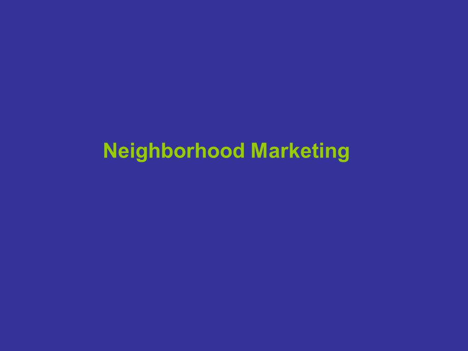 Neighborhood Marketing