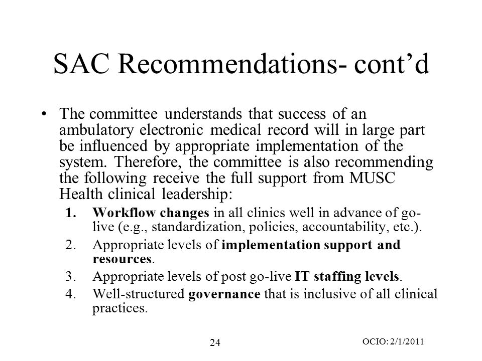 24 OCIO: 2/1/2011 SAC Recommendations- cont'd The committee understands that success of an ambulatory electronic medical record will in large part be