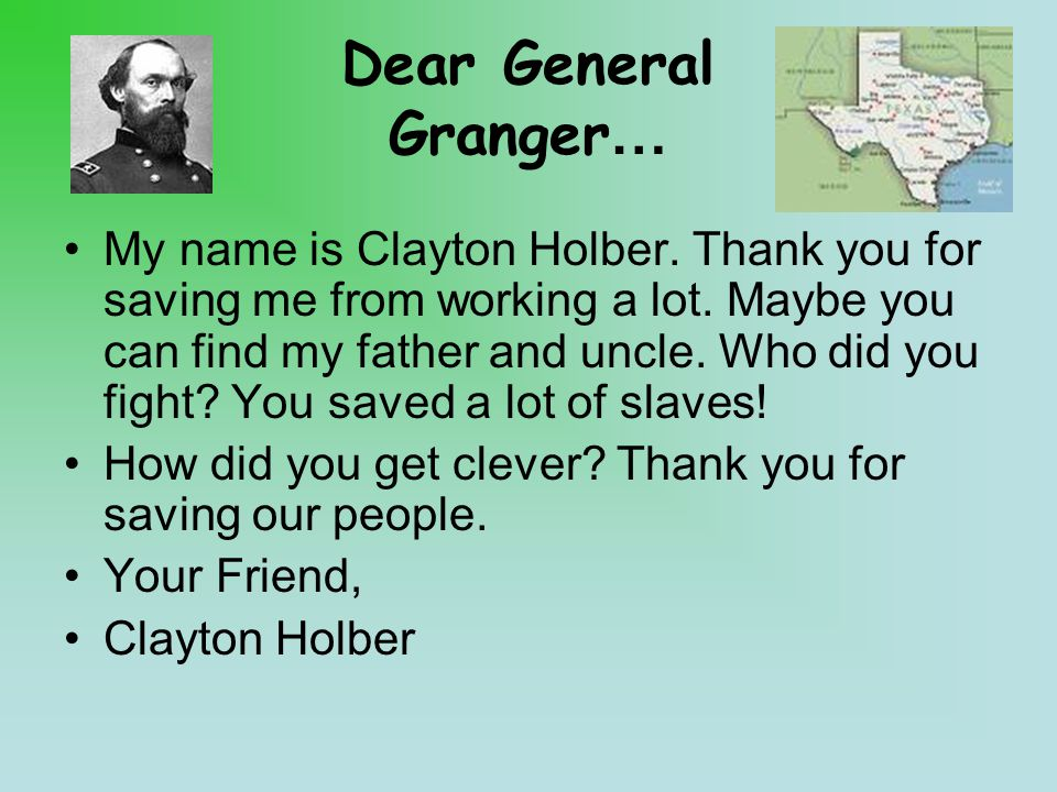 Dear General Granger… My name is Clayton Holber. Thank you for saving me from working a lot.