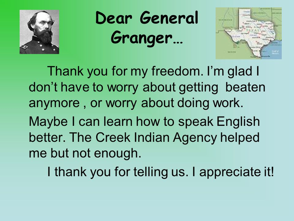 Dear General Granger… Thank you for my freedom.