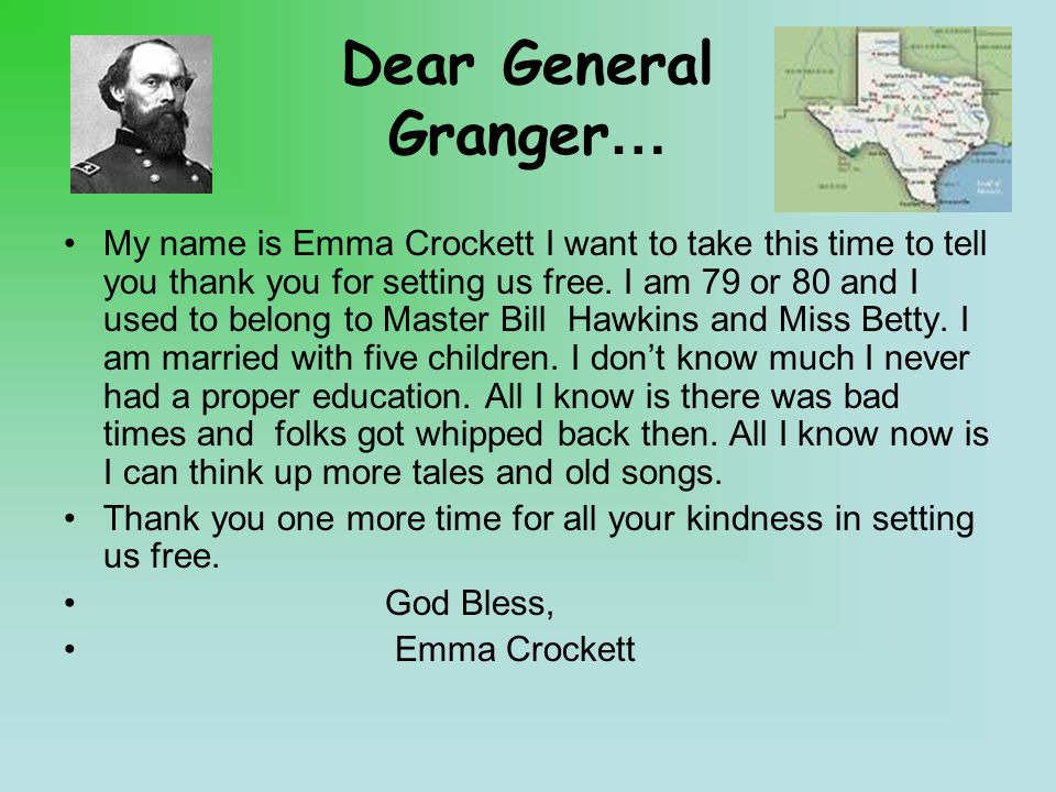 Dear General Granger… My name is Emma Crockett I want to take this time to tell you thank you for setting us free.