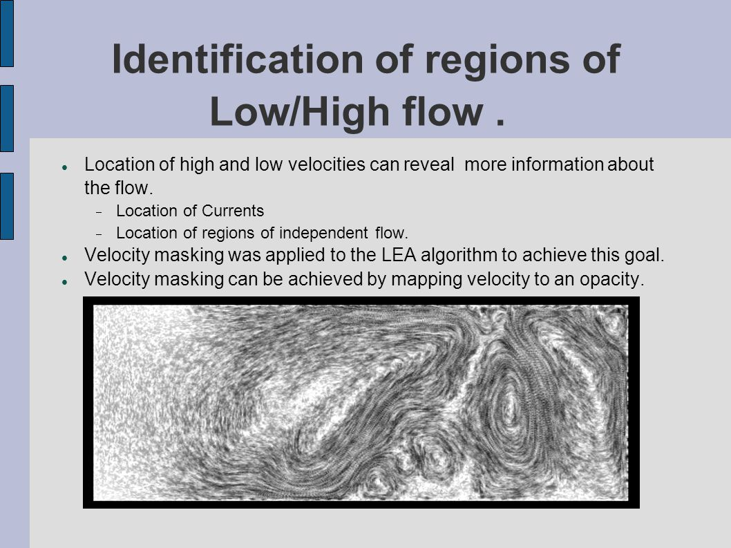 Identification of regions of Low/High flow.