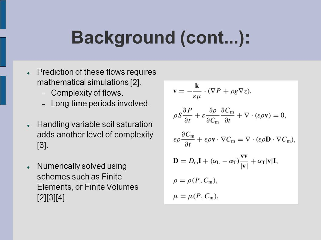 Background (cont...): Prediction of these flows requires mathematical simulations [2].