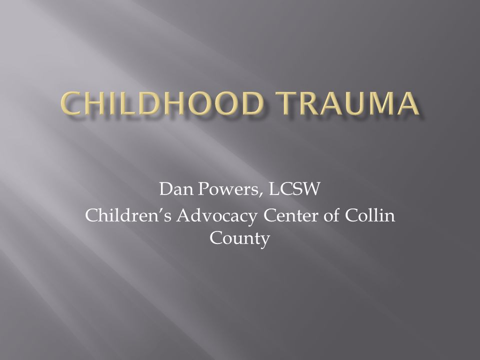 Dan Powers, LCSW Children's Advocacy Center of Collin County