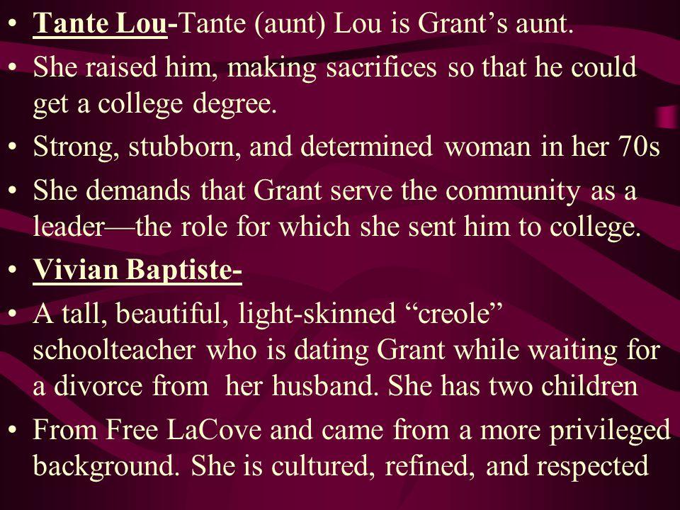 Tante Lou-Tante (aunt) Lou is Grant's aunt.