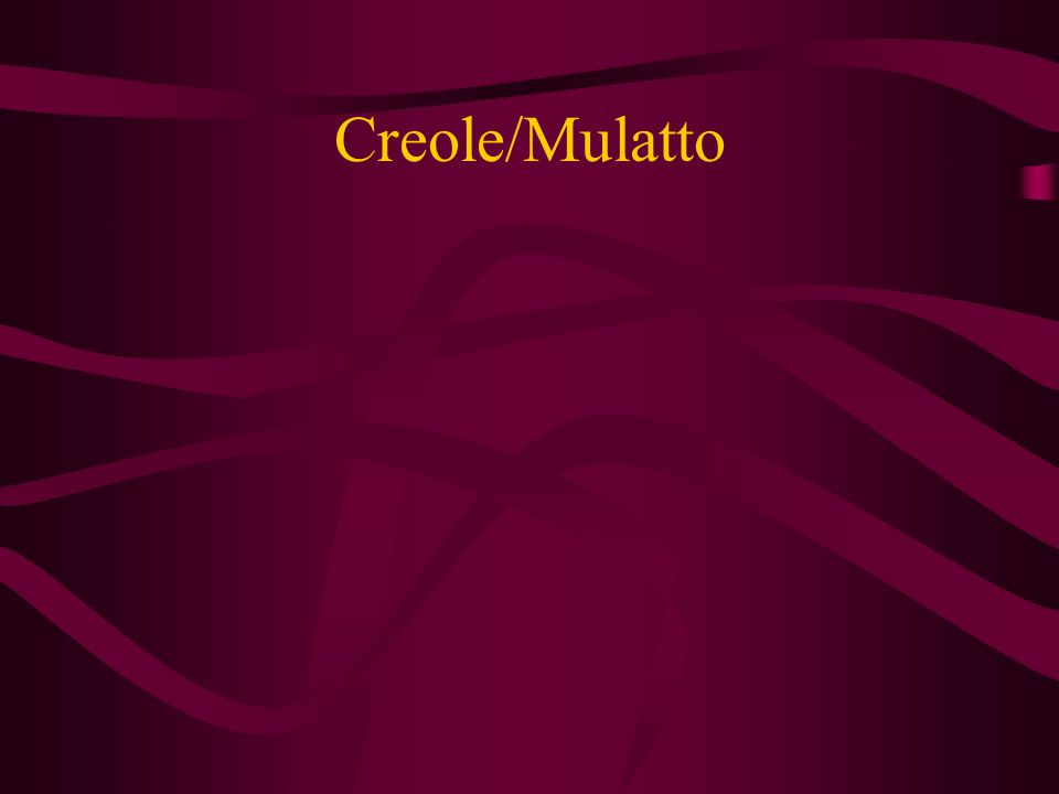 Creole/Mulatto