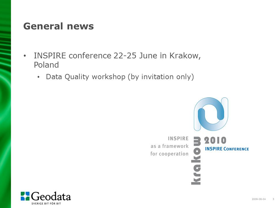 2009-06-043 General news INSPIRE conference 22-25 June in Krakow, Poland Data Quality workshop (by invitation only)