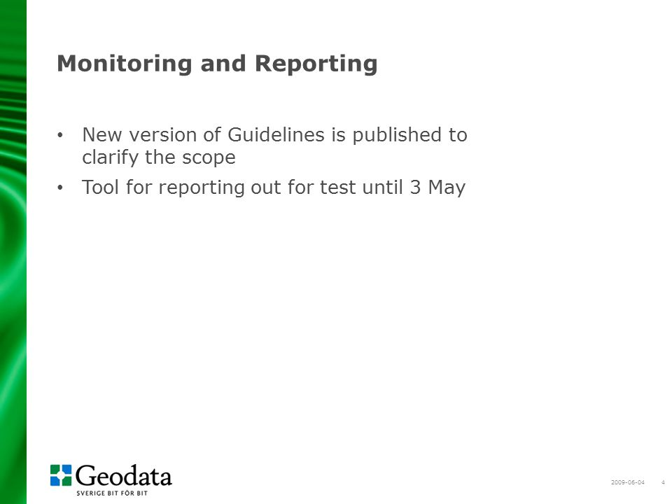 2009-06-044 Monitoring and Reporting New version of Guidelines is published to clarify the scope Tool for reporting out for test until 3 May