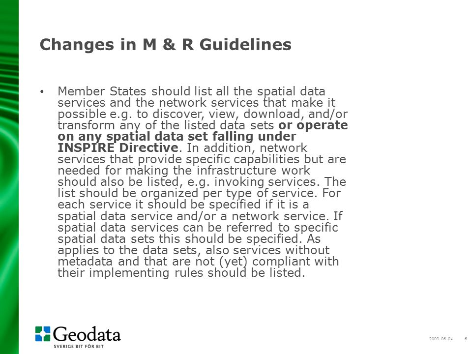 2009-06-046 Changes in M & R Guidelines Member States should list all the spatial data services and the network services that make it possible e.g.