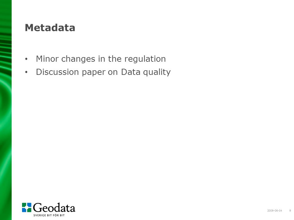 2009-06-049 Metadata Minor changes in the regulation Discussion paper on Data quality