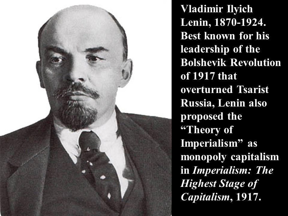 Vladimir Ilyich Lenin, 1870-1924. Best known for his leadership of the Bolshevik Revolution of 1917 that overturned Tsarist Russia, Lenin also propose