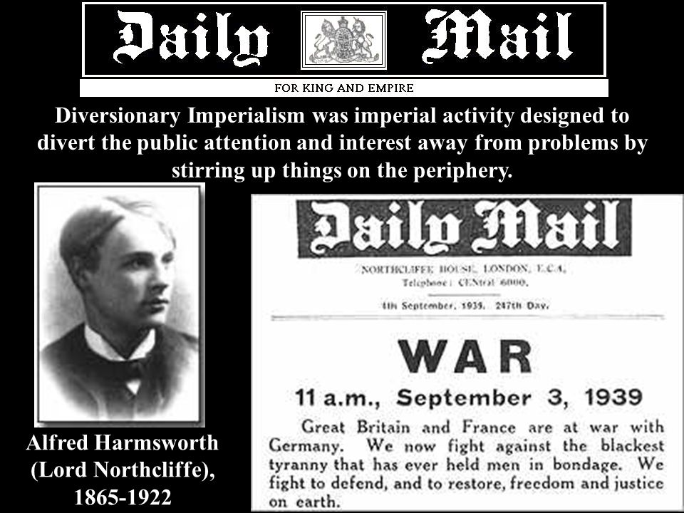 #5 Diversionary Imperialism Diversionary Imperialism was imperial activity designed to divert the public attention and interest away from problems by