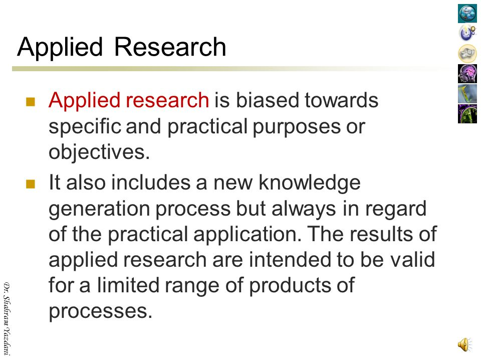 Dr. Shahram Yazdani Basic Research Basic research or fundamental research refers to experimental or theoretical work geared 'primarily' to the acquisi