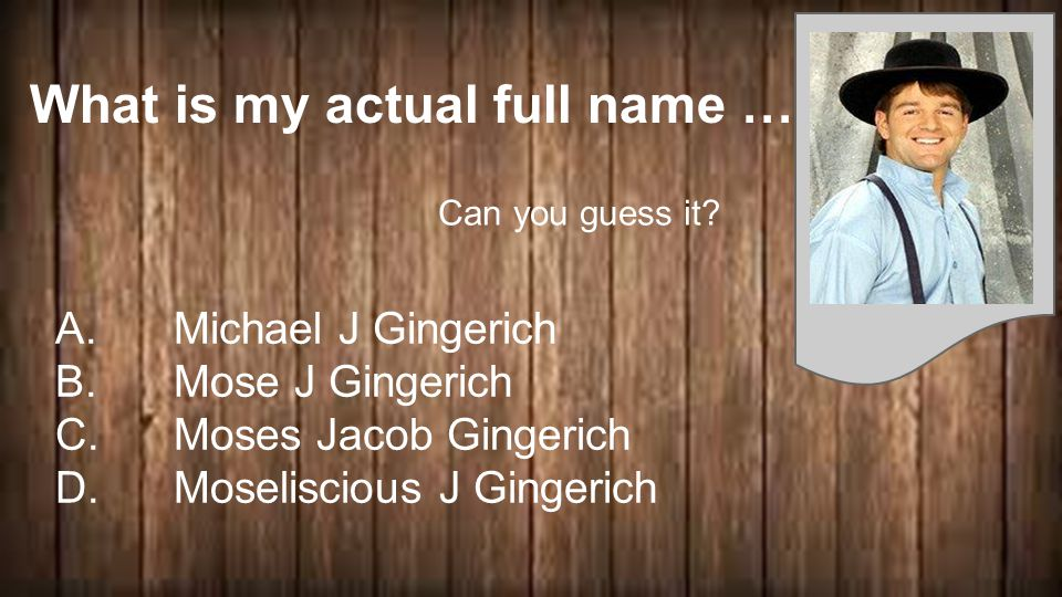 What is my actual full name … A. Michael J Gingerich B.