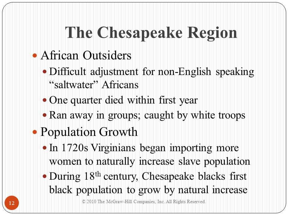 """The Chesapeake Region African Outsiders Difficult adjustment for non-English speaking """"saltwater"""" Africans One quarter died within first year Ran away"""