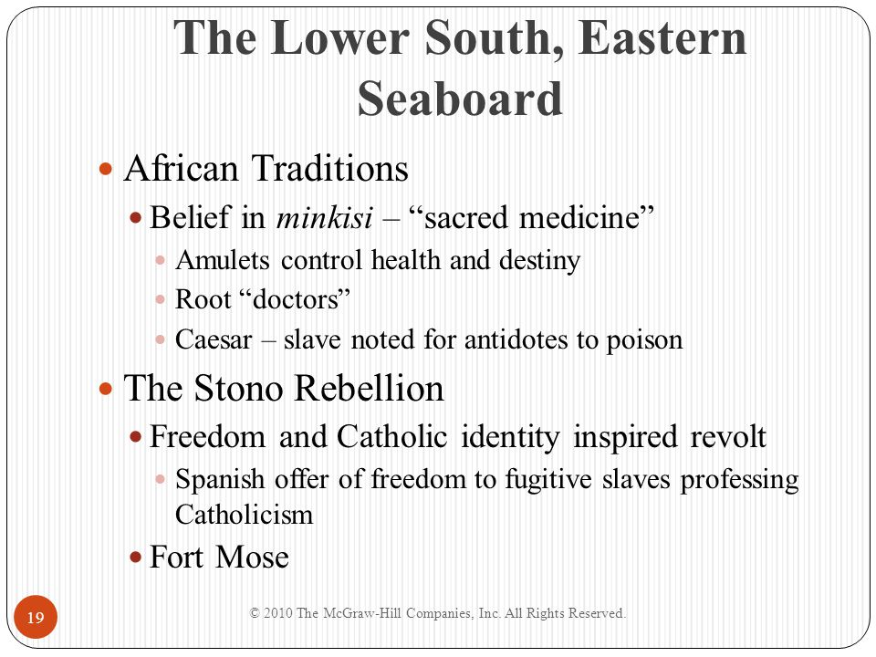 """The Lower South, Eastern Seaboard African Traditions Belief in minkisi – """"sacred medicine"""" Amulets control health and destiny Root """"doctors"""" Caesar –"""