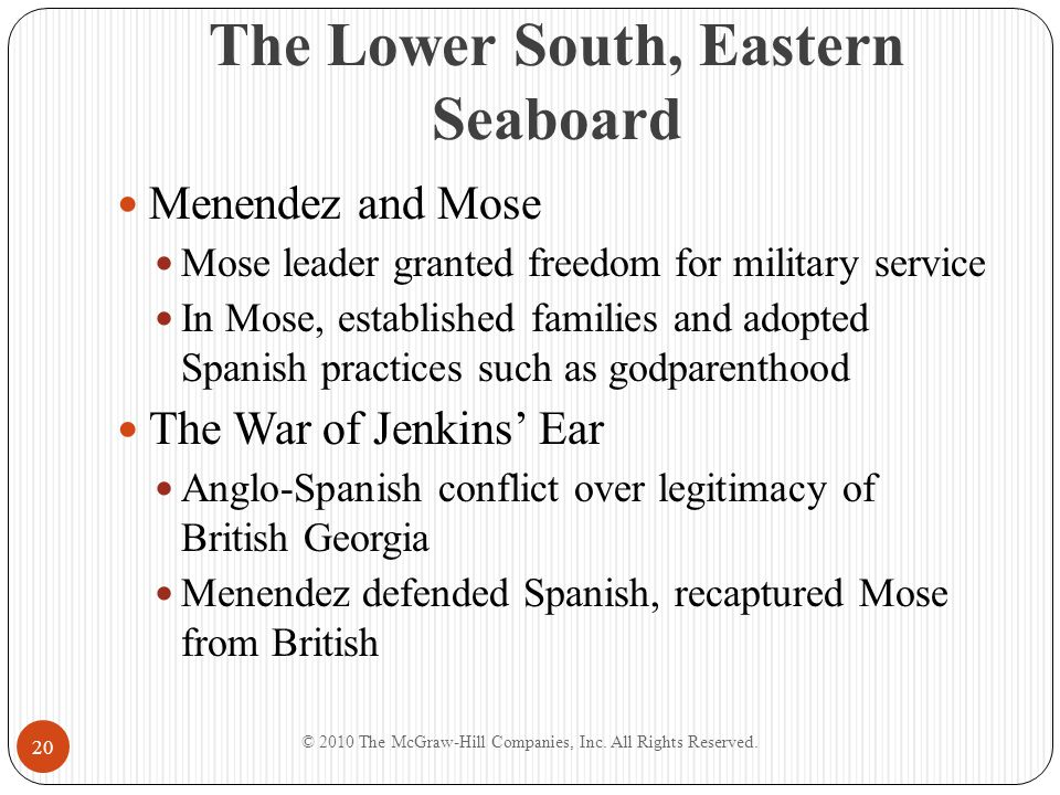 The Lower South, Eastern Seaboard Menendez and Mose Mose leader granted freedom for military service In Mose, established families and adopted Spanish