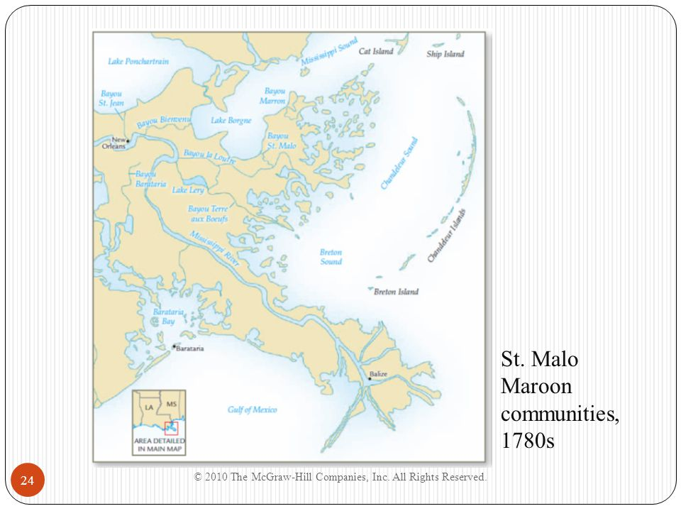 © 2010 The McGraw-Hill Companies, Inc. All Rights Reserved. 24 St. Malo Maroon communities, 1780s Insert Map: St. Malo Maroon communities, 1780s