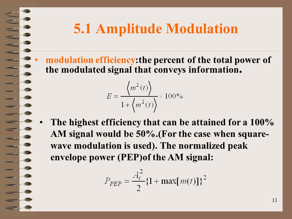11 5.1 Amplitude Modulation modulation efficiency:the percent of the total power of the modulated signal that conveys information.