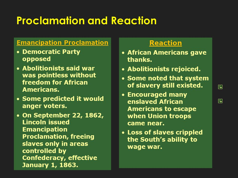 Emancipation Proclamation Democratic Party opposed Abolitionists said war was pointless without freedom for African Americans. Some predicted it would