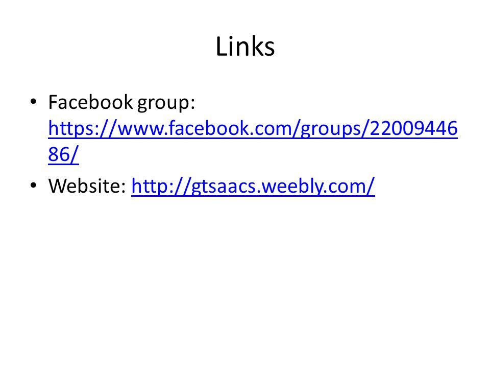 Links Facebook group: https://www.facebook.com/groups/22009446 86/ https://www.facebook.com/groups/22009446 86/ Website: http://gtsaacs.weebly.com/http://gtsaacs.weebly.com/