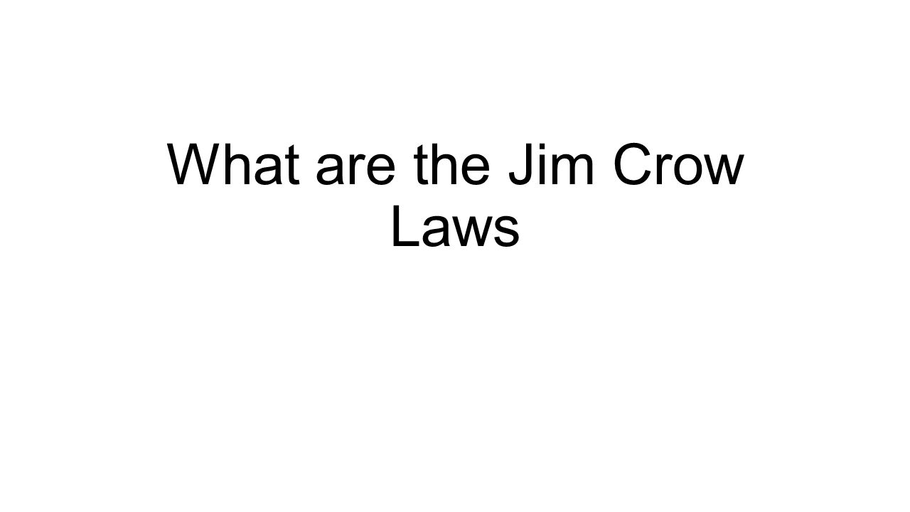 What are the Jim Crow Laws
