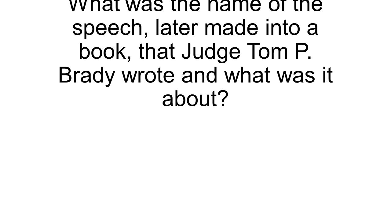 What was the name of the speech, later made into a book, that Judge Tom P.