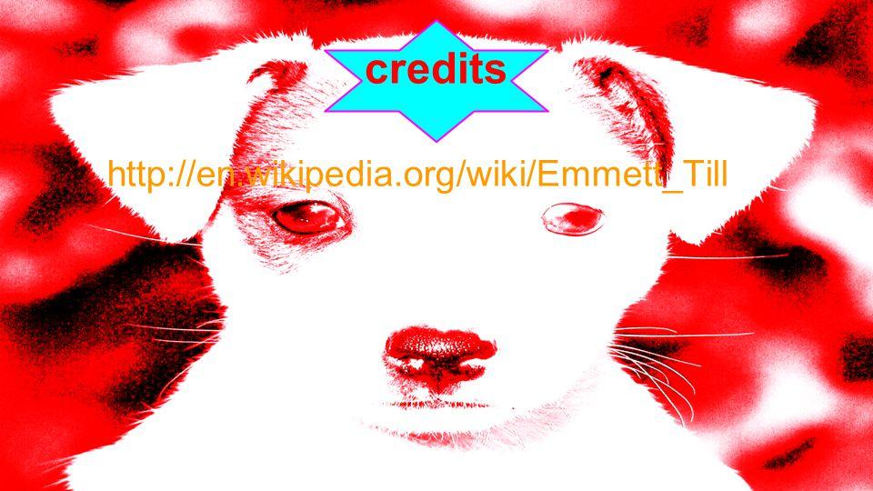 credits http://en.wikipedia.org/wiki/Emmett_Till